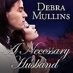 A Necessary Husband   Debra Mullins