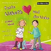 Tante Lisbeth und die Liebe (Tante Lisbeth 2) | Isabel Abedi