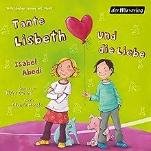 Tante Lisbeth und die Liebe (Tante Lisbeth 2) (       ungekürzt) von Isabel Abedi Gesprochen von: Meira Durand