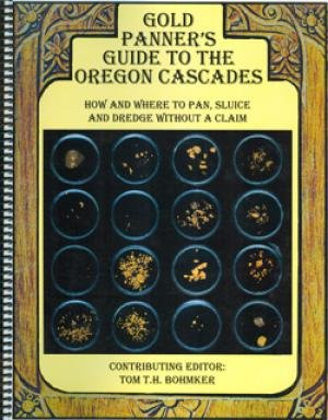 Gold Panner's Guide to the Oregon Cascades. How and Where to Pan, Sluice and Dredge Without a Claim PDF