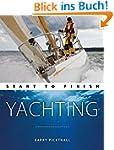 Yachting: Start To Finish: Beginner t...