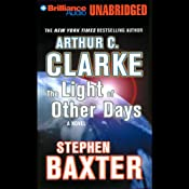 The Light of Other Days | [Arthur C. Clarke, Stephen Baxter]