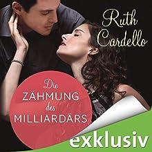 Die Zähmung des Milliardärs (Das Dienstmädchen des Milliardärs 3) Hörbuch von Ruth Cardello Gesprochen von: Sabina Godec