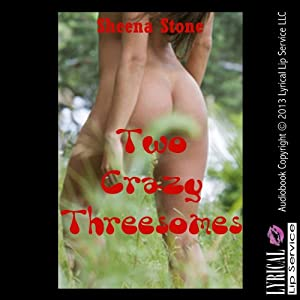 Two Crazy Threesomes: An Extreme Sex Erotica Story: The Sex Circus Chronicles | [Sheena Stone]