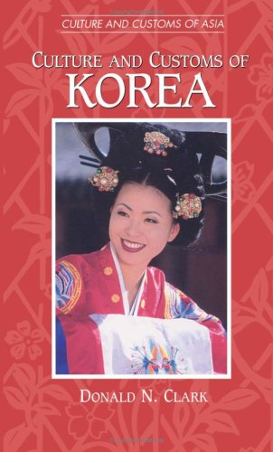 Culture and Customs of Korea (Culture and Customs of Asia)