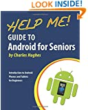 Help Me! Guide to Android for Seniors: Introduction to Android Phones and Tablets for Beginners