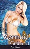 img - for My Sexy Mermaid Girlfriend (Monster Girl Romance Erotica) (My Sexy Monster Girlfriend Book 4) book / textbook / text book