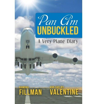 -pan-am-unbuckled-a-very-plane-diary-by-valentine-ann-shelby-author-jul-19-2012-paperback-