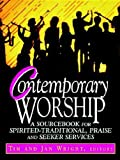 img - for Contemporary Worship: A Sourcebook for Spirited, Traditional, Praise and Seeker Services book / textbook / text book
