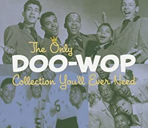 Only Doo-Wop Collection You'll Ever Need