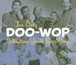 The Only Doo-Wop Collection You'll Ever Need [2 CD]