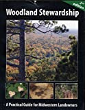 img - for Woodland Stewardship :A Practical Guide for Midwestern Landowners (2nd Edition) book / textbook / text book