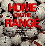 img - for Home on the Range: The Complete Practice Guide for the Golf Range by Doug S. McDonald (1996-08-03) book / textbook / text book