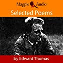 Edward Thomas: Selected Poems Audiobook by Edward Thomas Narrated by Greg Wagland