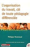 echange, troc Philippe Perrenoud - L'organisation du travail, clé de toute pédagogie différenciée