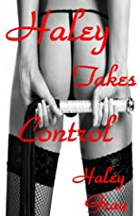 Haley Takes Control (Haley&#39;s Sexual Fantasies)