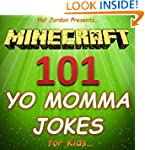 Minecraft: 101 Yo Momma Jokes for Kid...