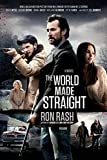 By Ron Rash The World Made Straight: A Novel (Media tie-in, Movie Tie-in) [Paperback]