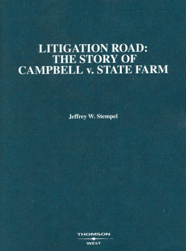Litigation Road: The Story of Campbell v. State Farm (American Casebook)