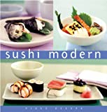 Sushi Modern (Essential Kitchen Series) (0794650082) by Dekura, Hideo