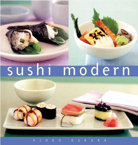 Sushi Modern (Essential Kitchen Series) by Hideo Dekura