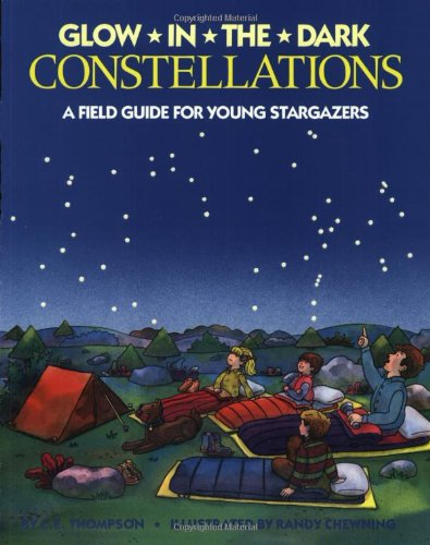Glow in the Dark Constellations: A Field Guide for Young Stargazers