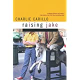 Raising Jake ~ Charlie Carillo