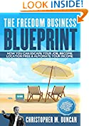 #4: THE FREEDOM BUSINESS BLUEPRINT: How To Escape Your Job, Become Location Free