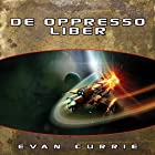 De Oppresso Liber Audiobook by Evan Currie Narrated by Dina Pearlman