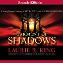 Garment of Shadows: A Novel of Suspense Featuring Mary Russell and Sherlock Holmes, Book 12