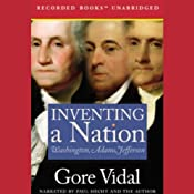 Inventing a Nation: Washington, Adams, Jefferson | [Gore Vidal]