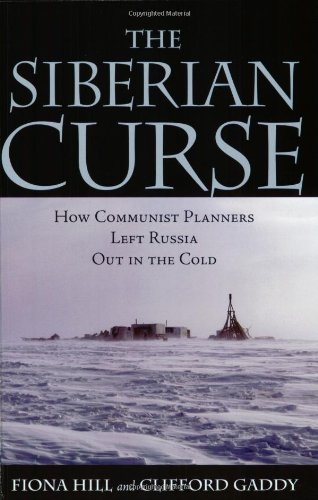 The Siberian Curse: How Communist Planners Left Russia...
