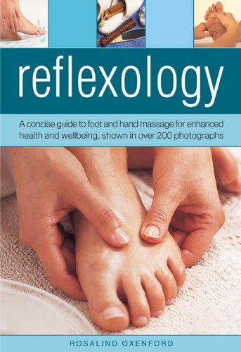 Reflexology: A Concise Guide to Foot and Hand Massage for Enhanced Health and Wellbeing