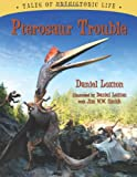 img - for Pterosaur Trouble (Tales of Prehistoric Life) book / textbook / text book