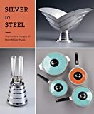 img - for Silver to Steel: The Modern Designs of Peter Muller-Munk by Rachel Delphia (2015-11-25) book / textbook / text book