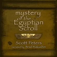 Mystery of the Egyptian Scroll: Ancient Egypt Classics, Book 1 Audiobook by Scott Peters Narrated by Brad Rakushin
