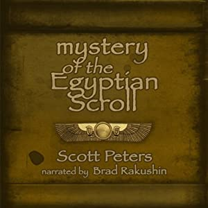 Mystery of the Egyptian Scroll: Ancient Egypt Classics, Book 1 | [Scott Peters]