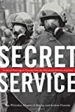 img - for Secret Service: Political Policing in Canada From the Fenians to Fortress America by Reg Whitaker (2012-07-24) book / textbook / text book