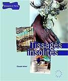 echange, troc Claude Acker, Florence Le Maux - Tissages insolites