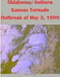 img - for Oklahoma/ Sothern Kansas Tornado Outbreak of May 3, 1999 book / textbook / text book