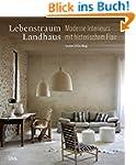 Lebenstraum Landhaus: Moderne Interie...