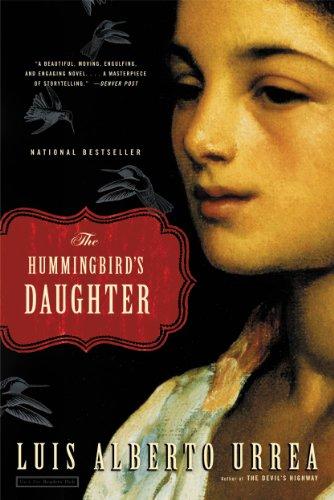 Luis Alberto Urrea - The Hummingbird's Daughter