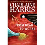 From Dead to Worse: A Sookie Stackhouse Novelby Charlaine Harris