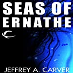 Seas of Ernathe: Star Rigger, Book 6 (       UNABRIDGED) by Jeffrey A. Carver Narrated by Mirron Willis