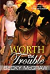 Worth The Trouble (Texas Trouble)