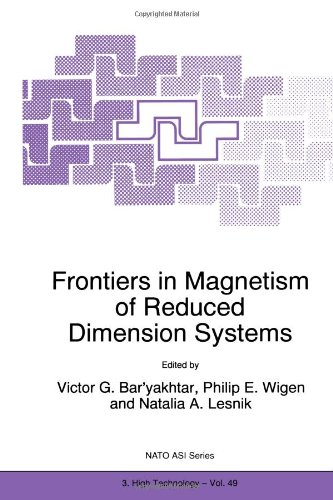 Frontiers In Magnetism Of Reduced Dimension Systems: Proceedings Of The Nato Advanced Study Institute On Frontiers In Magnetism Of Reduced Dimension ... Science Partnership Subseries: 3) (Volume 49)