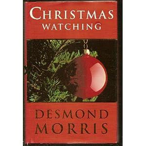 Christmas Watching - Desmond Morris