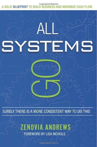 All Systems Go: A Solid Blueprint to Build Business and Maximize Cash Flow
