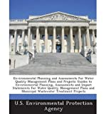 img - for [(Environmental Planning and Assessments for Water Quality Management Plans and Projects: Guides to Environmental Planning, Assessments and Impact Statements for Water Quality Management Plans and Municipal Wastewater Treatment Projects)] [Author: U. S. Environmental Protection Agency] published on (January, 2013) book / textbook / text book