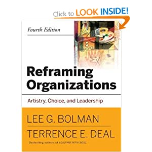 bolman and deal reframing organizations Reframing organizations: artistry, choice, and leadership [lee g bolman, terrence e deal] on amazoncom free shipping on qualifying offers set aside trends to focus on the fundamentals of great leadership reframing organizations provides time-tested guidance for more effective organizational leadership rooted in decades of social science research across multiple disciplines.